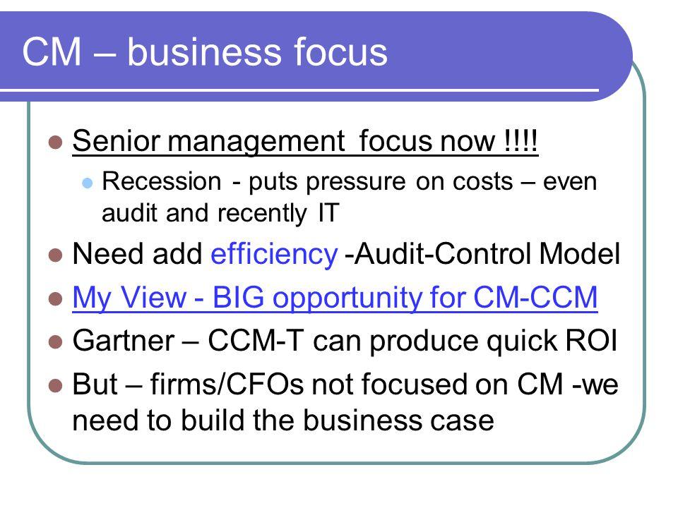 CM – business focus Senior management focus now !!!.