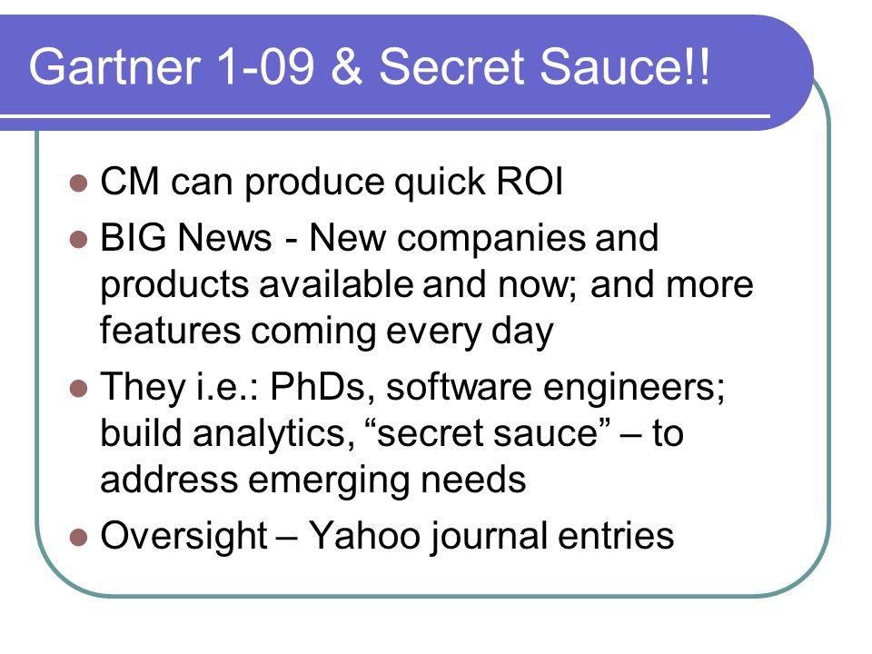 Gartner 1-09 & Secret Sauce!.