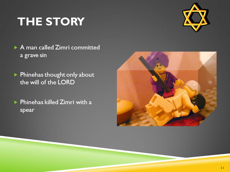 THE STORY  Israel worshiped other gods  The LORD was not happy  HE ordered all the leaders to be punished 10