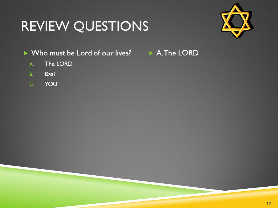 REVIEW QUESTIONS  What was the name of the idol that Israel worshiped.