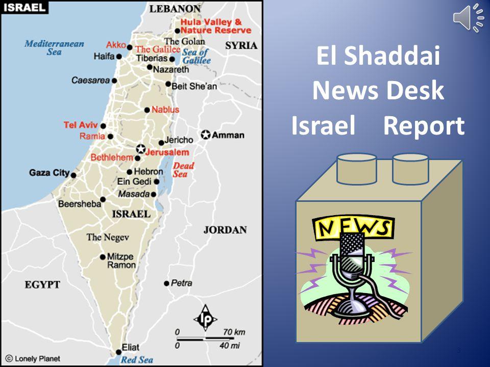 El Shaddai News Desk Israel Report 3