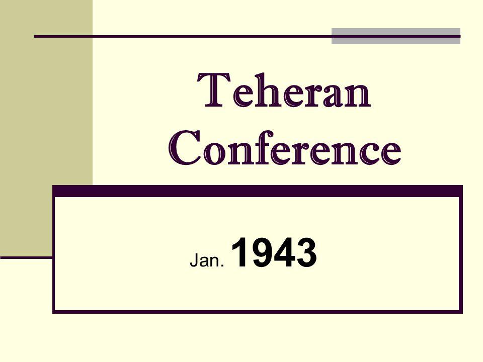 Teheran Conference Jan. 1943