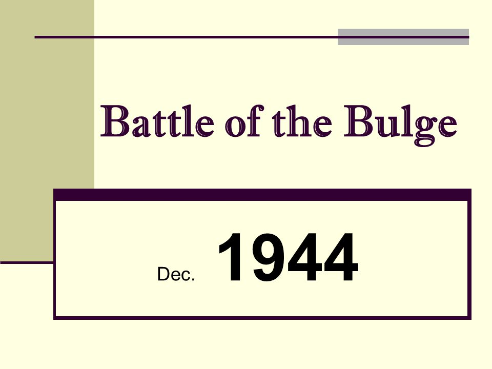 Battle of the Bulge Dec. 1944