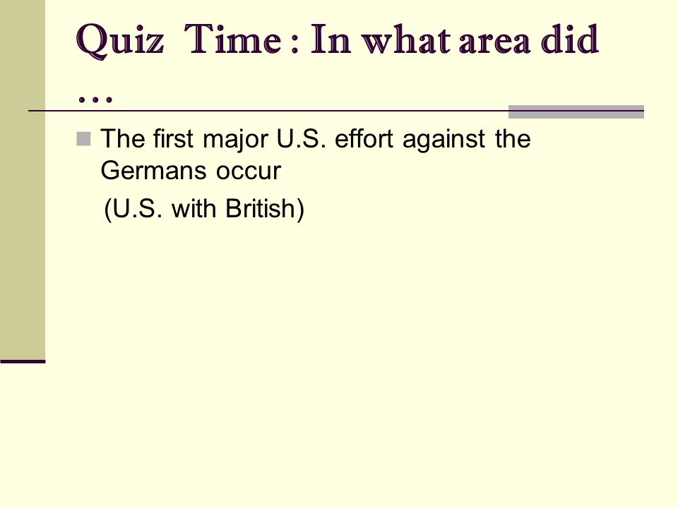 Quiz Time : In what area did … The first major U.S.