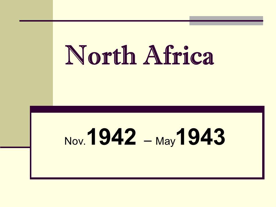 North Africa Nov. 1942 – May 1943