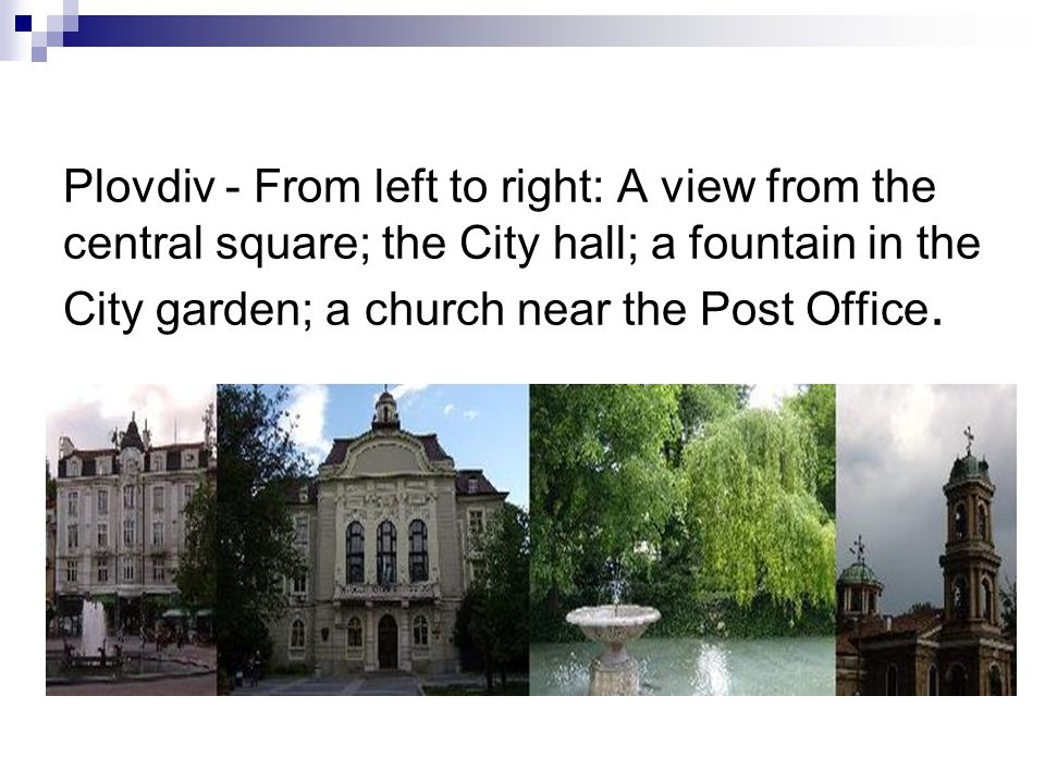 Plovdiv - From left to right: A view from the central square; the City hall; a fountain in the City garden; a church near the Post Office.