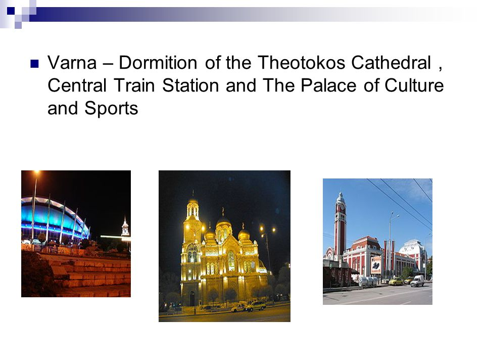 Varna – Dormition of the Theotokos Cathedral, Central Train Station and The Palace of Culture and Sports