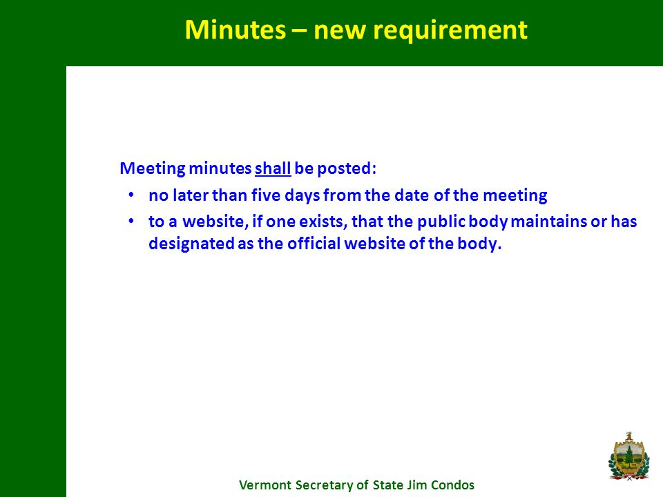 Meeting minutes shall be posted: no later than five days from the date of the meeting to a website, if one exists, that the public body maintains or has designated as the official website of the body.