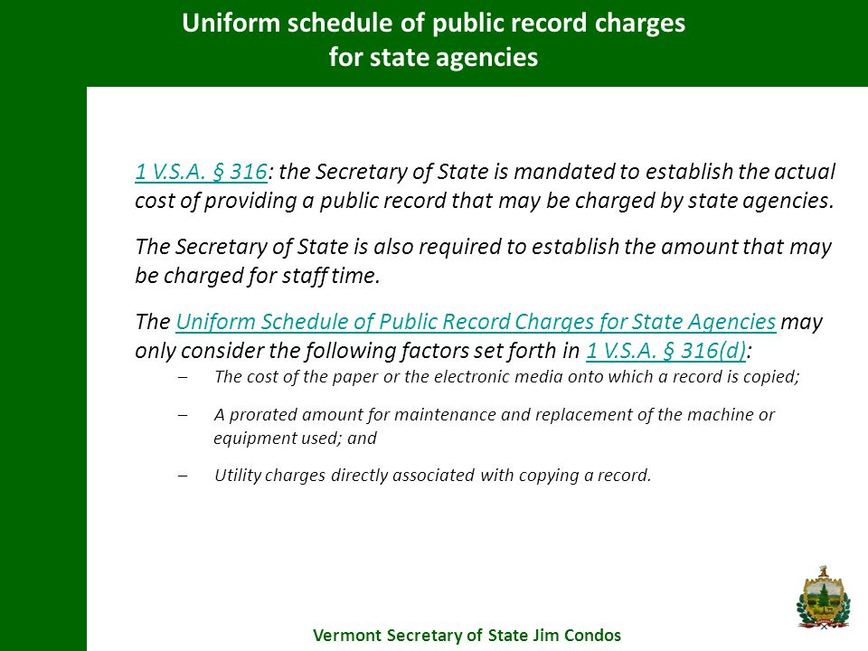 Uniform schedule of public record charges for state agencies Vermont Secretary of State Jim Condos 1 V.S.A.