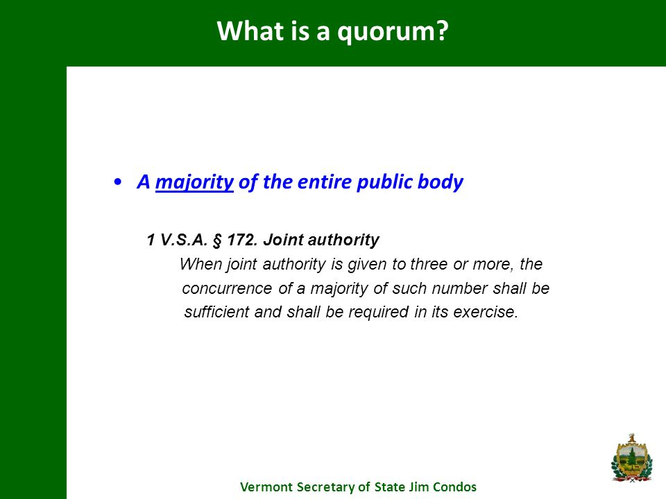 A majority of the entire public body 1 V.S.A. § 172.