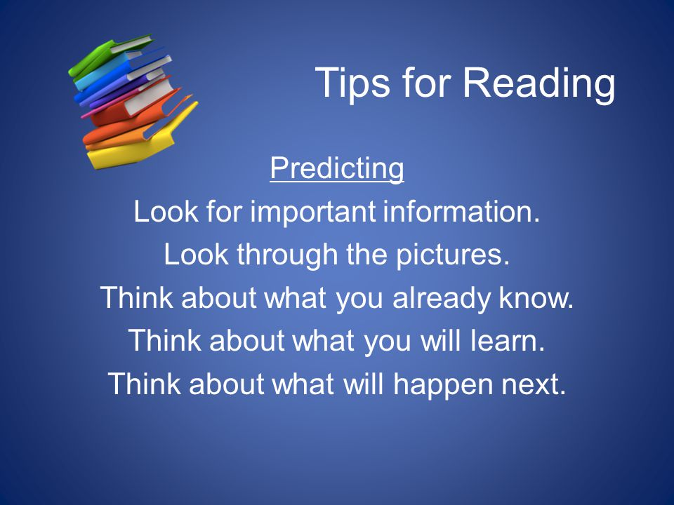 Tips for Reading Predicting Look for important information.