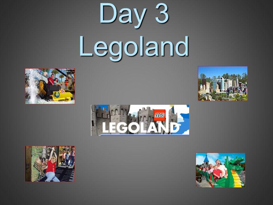 Day 3 Legoland