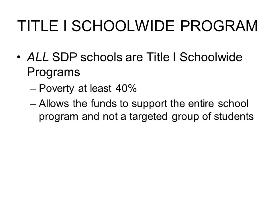 TITLE I SCHOOLWIDE PROGRAM A schoolwide program is a comprehensive reform strategy designed to upgrade the entire educational program in a Title I school; its primary goal is to ensure that all students, particularly those who are low achieving, demonstrate proficient and advanced levels of achievement on State academic achievement standards.