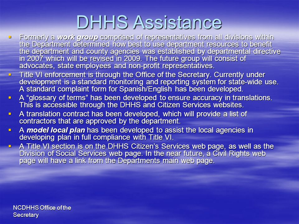 NCDHHS Office of the Secretary DHHS Assistance  Formerly a work group comprised of representatives from all divisions within the Department determine