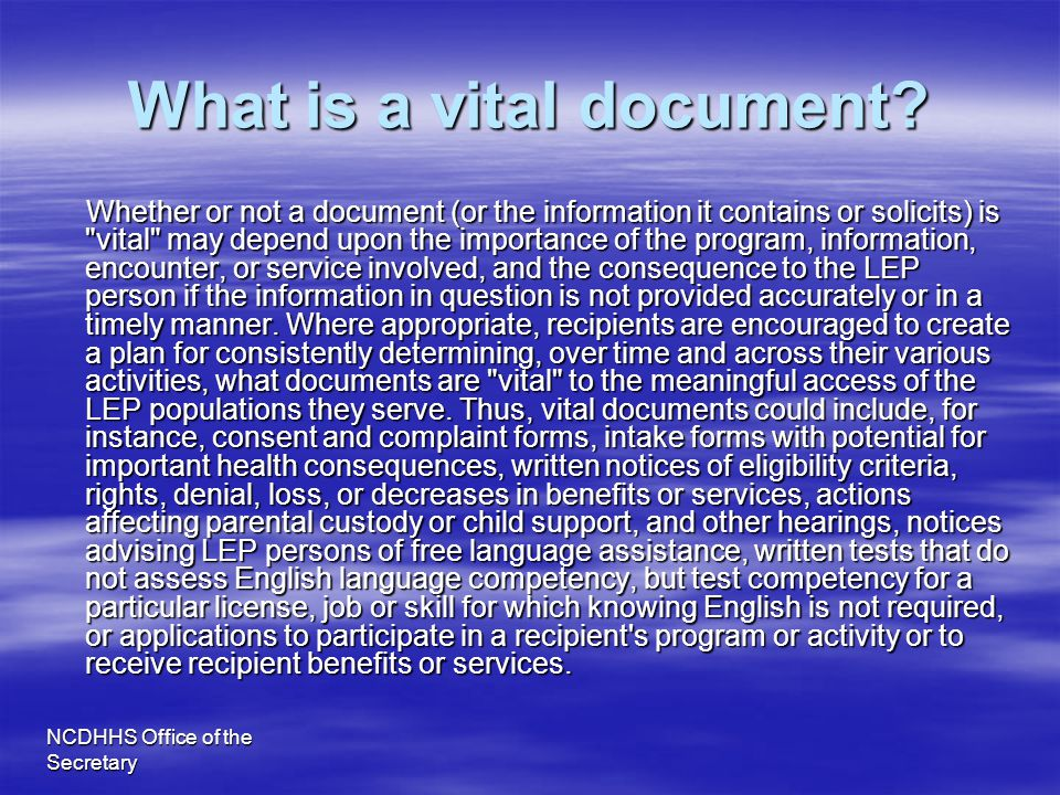 NCDHHS Office of the Secretary What is a vital document? Whether or not a document (or the information it contains or solicits) is