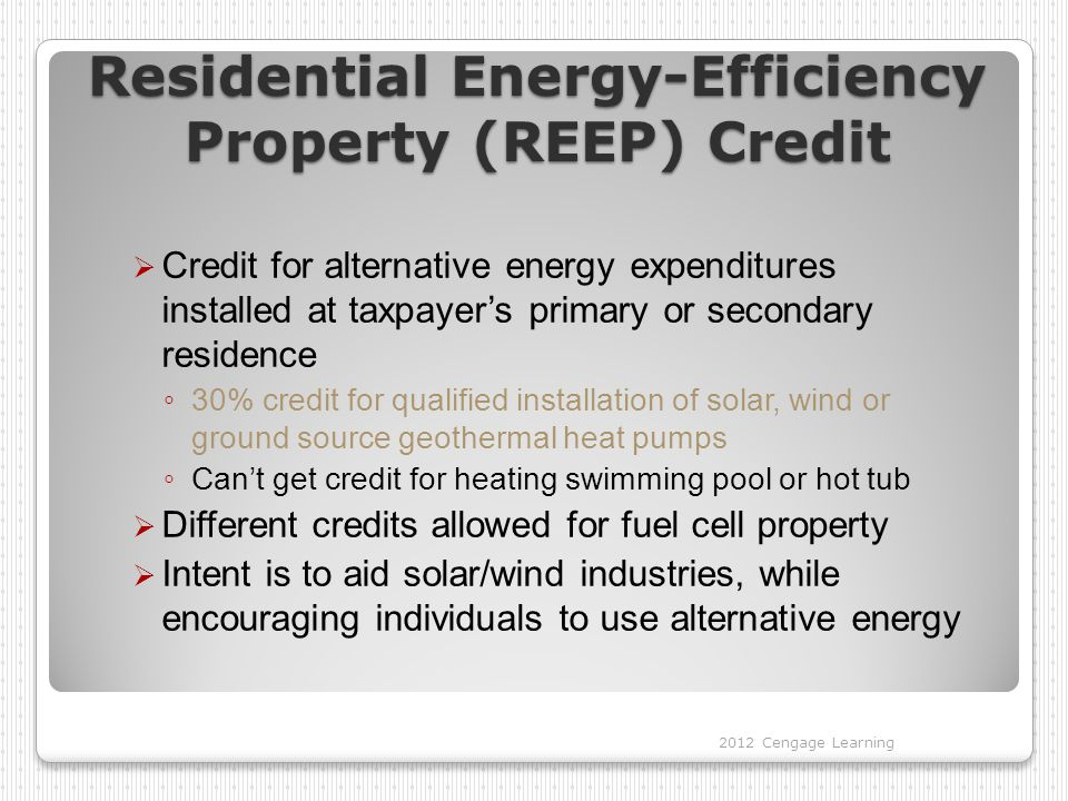 Residential Energy-Efficiency Property (REEP) Credit  Credit for alternative energy expenditures installed at taxpayer's primary or secondary residen