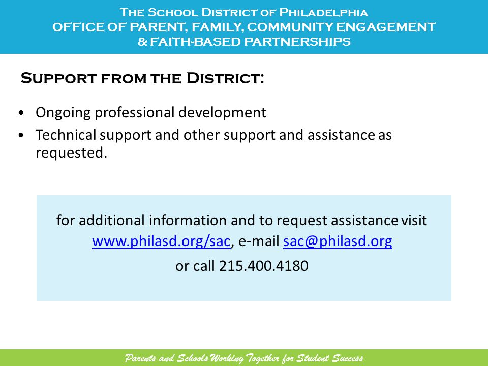 Support from the District: Ongoing professional development Technical support and other support and assistance as requested. The School District of Ph