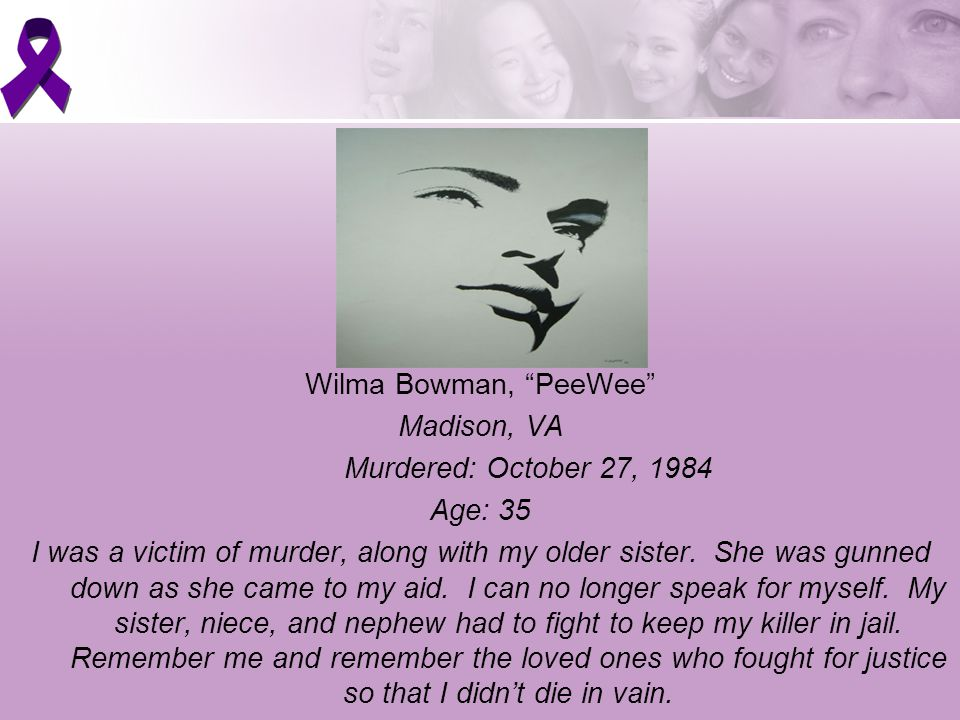Wendy Mills Roanoke, VA Murdered: March 6, 2005 Age: 29 Wendy was murdered by her husband who later committed suicide.