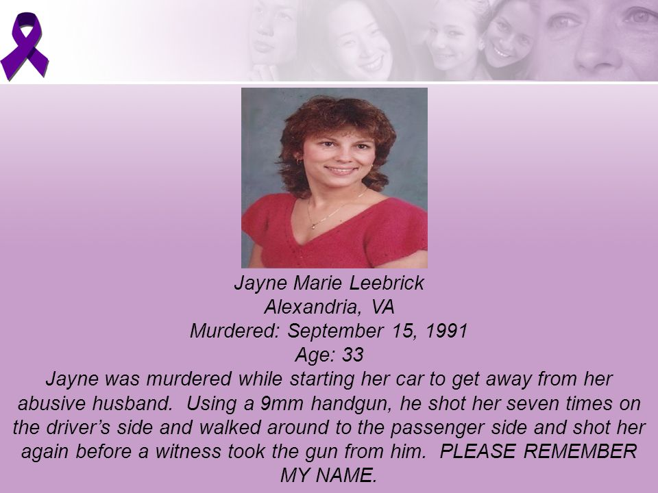 Valerie Anne Baker, Bubbe Wise County, VA Murdered: November 6, 1999 Age: 20 Beloved daughter, granddaughter, niece, cousin, and friend.