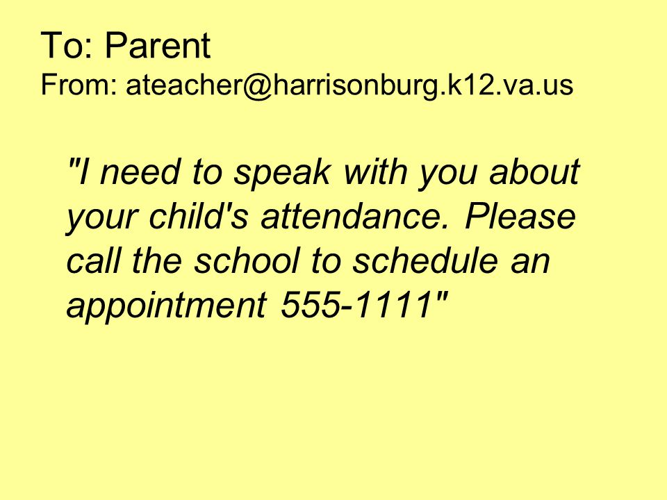 I need to speak with you about your child s attendance.