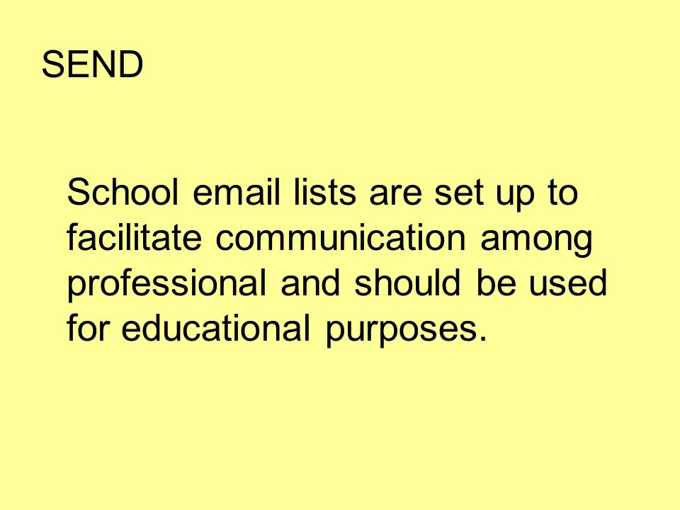 SEND School  lists are set up to facilitate communication among professional and should be used for educational purposes.