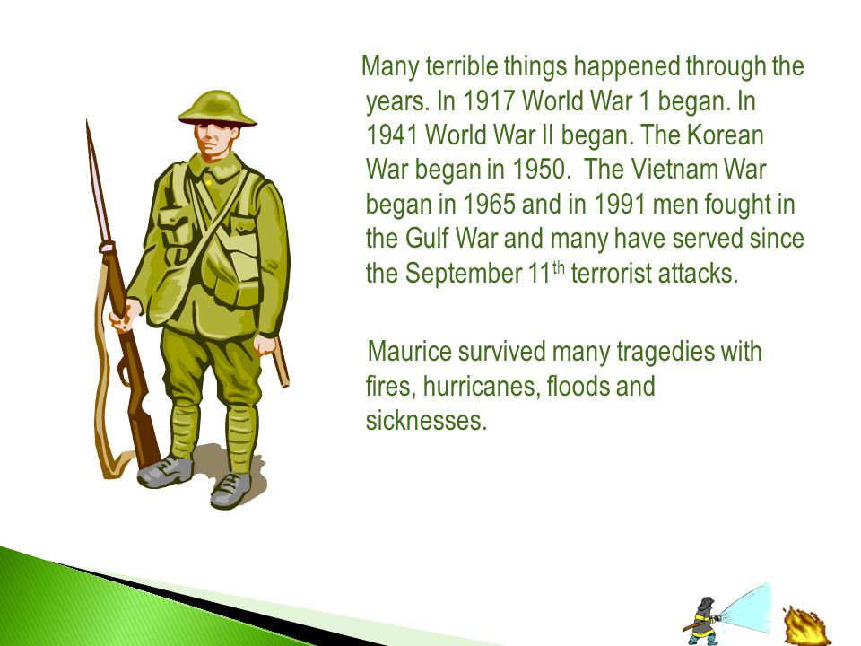 Many terrible things happened through the years. In 1917 World War 1 began.