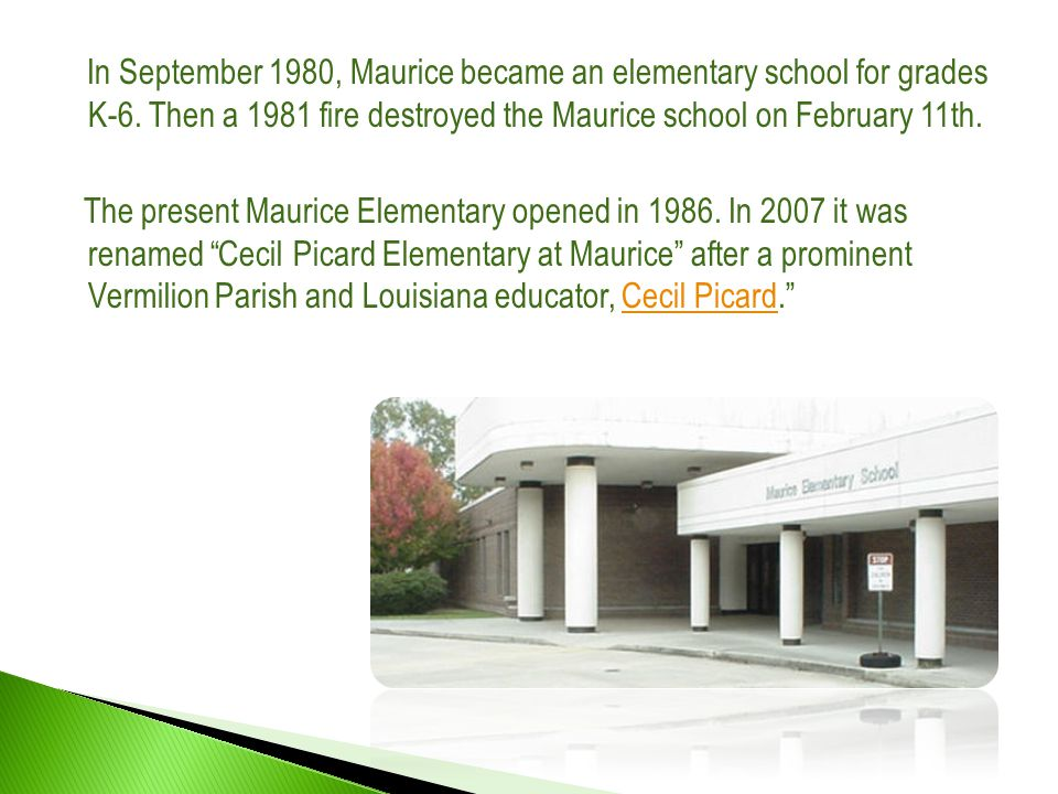 In September 1980, Maurice became an elementary school for grades K-6.