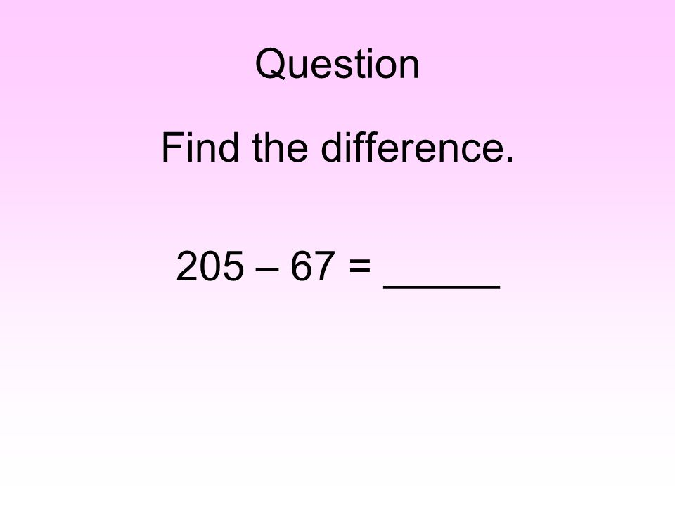 Answer: 7,322 – 5,842 = ___ 7,300 – 5,800 = 1,500