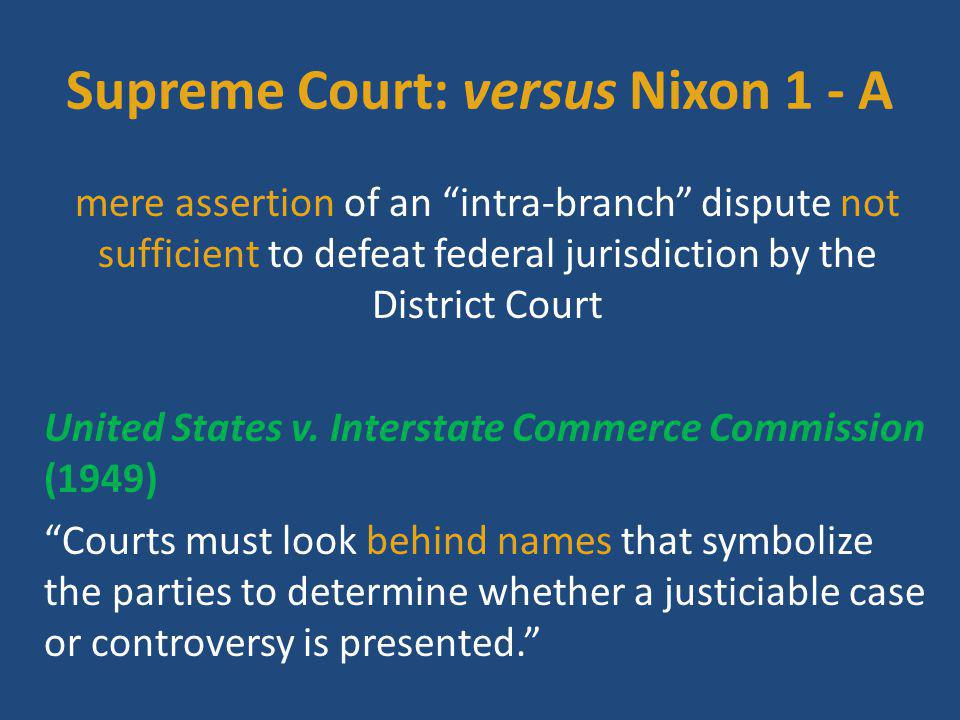 Supreme Court: versus Nixon 1 - B President (and Senate) has given to Attorney General the power to conduct criminal litigations of the United States Government 28 U.S.C.