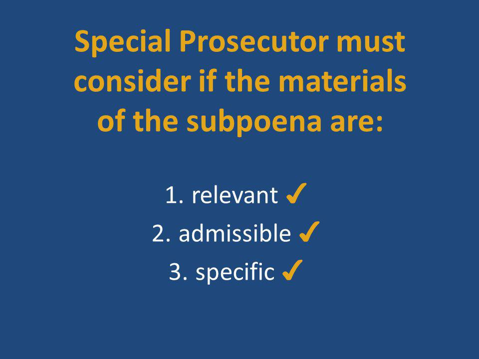 Conclusion Supreme Court versus Nixon 2 Special Prosecutor has made a sufficient showing to justify the subpoena District Court correctly denied President's motion to quash the subpoena District Court did not err in authorizing the issuance of the subpoena