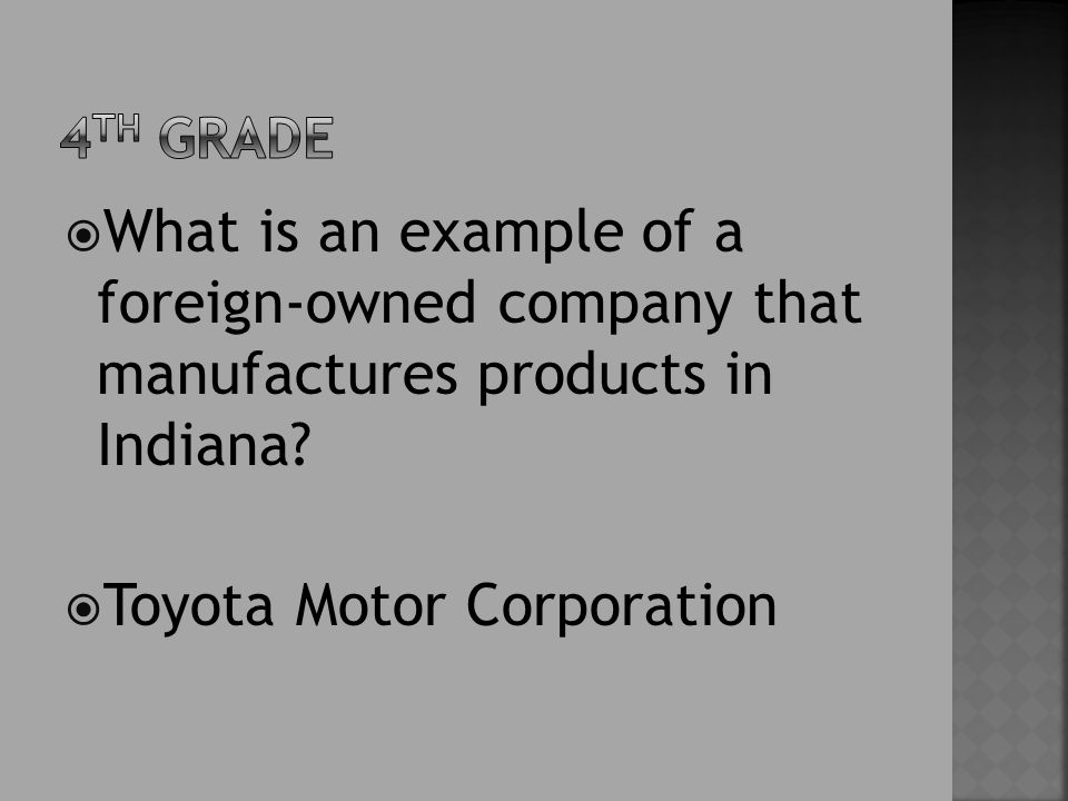  What is an example of a foreign-owned company that manufactures products in Indiana.