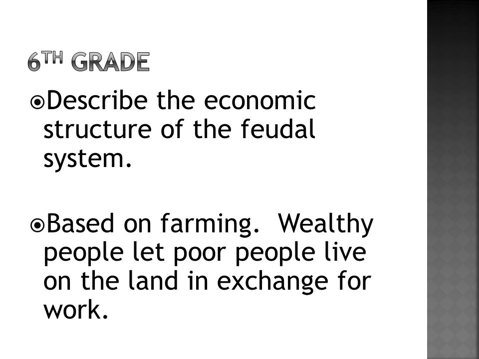  Describe the economic structure of the feudal system.