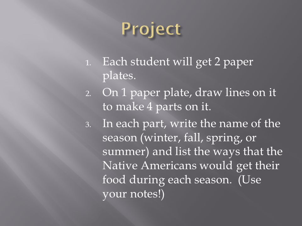 1. Each student will get 2 paper plates. 2.
