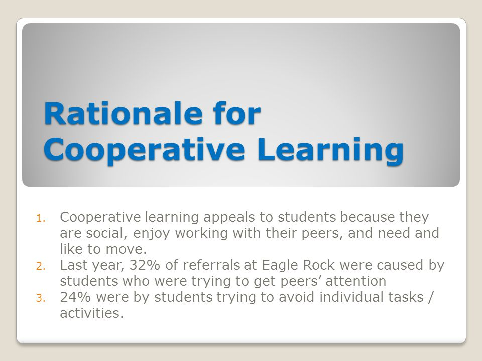 Rationale for Cooperative Learning 1.