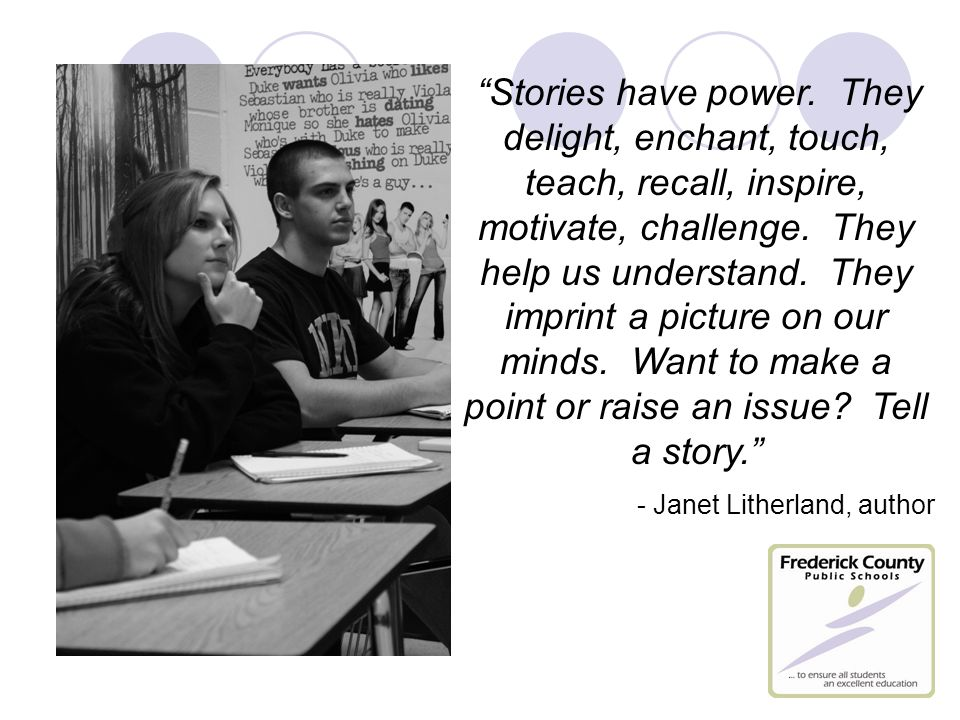 Stories have power. They delight, enchant, touch, teach, recall, inspire, motivate, challenge.