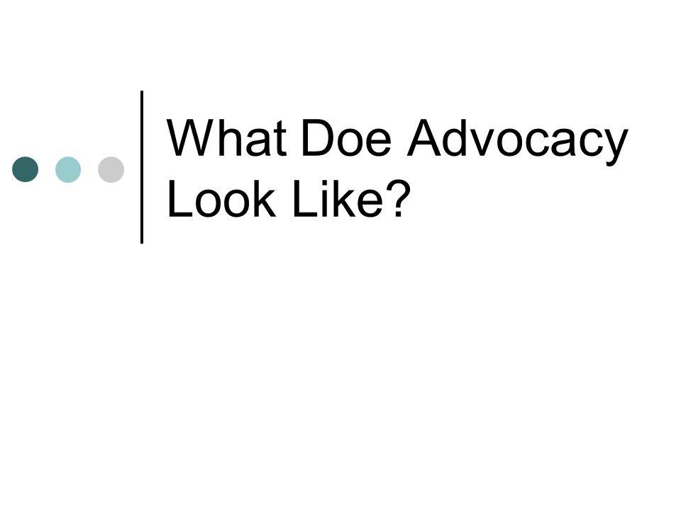 What Doe Advocacy Look Like?