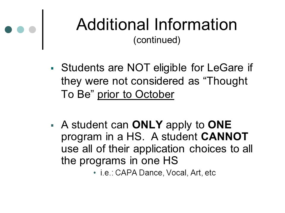 """Additional Information (continued)  Students are NOT eligible for LeGare if they were not considered as """"Thought To Be"""" prior to October  A student"""