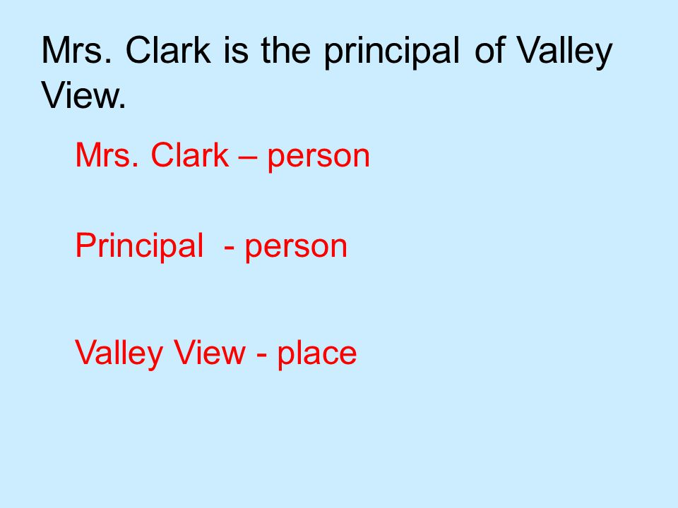Mrs.Clark is the principal of Valley View. Mrs.