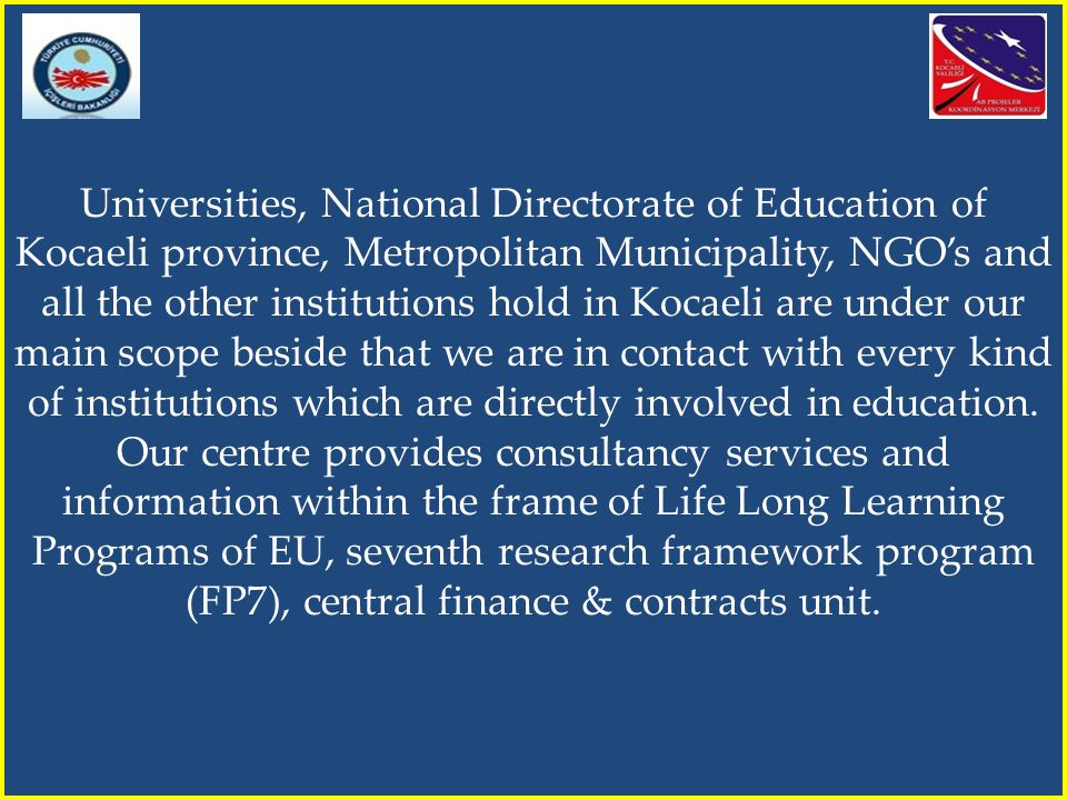 Universities, National Directorate of Education of Kocaeli province, Metropolitan Municipality, NGO's and all the other institutions hold in Kocaeli a