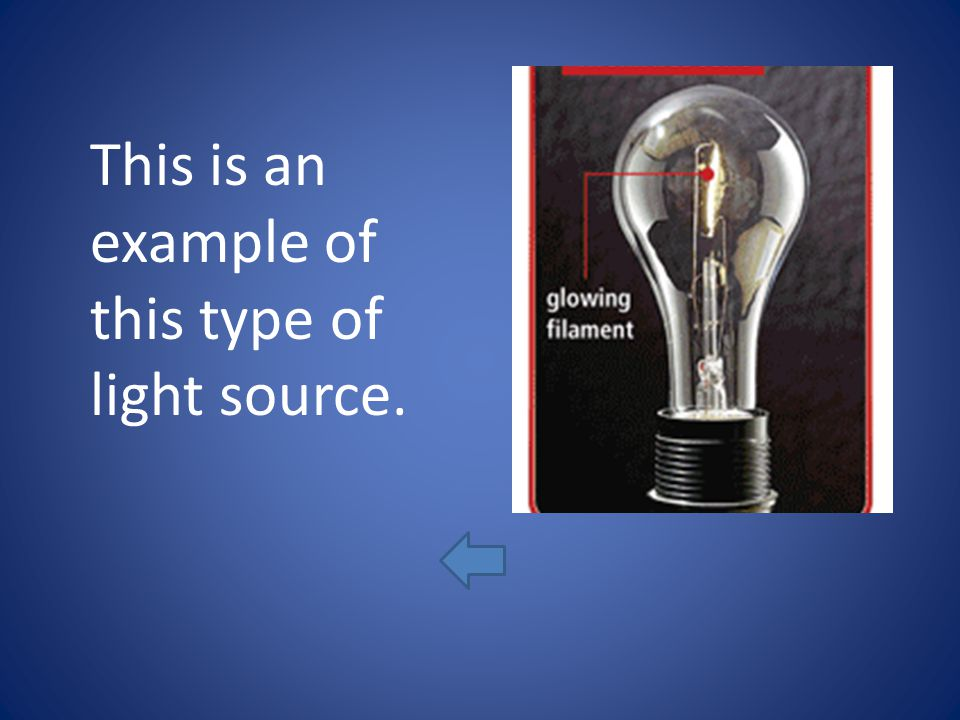 This is an example of this type of light source.