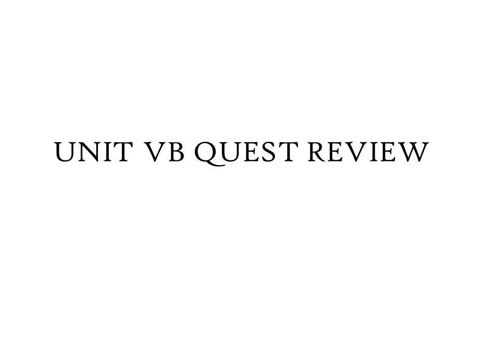 UNIT VB QUEST REVIEW