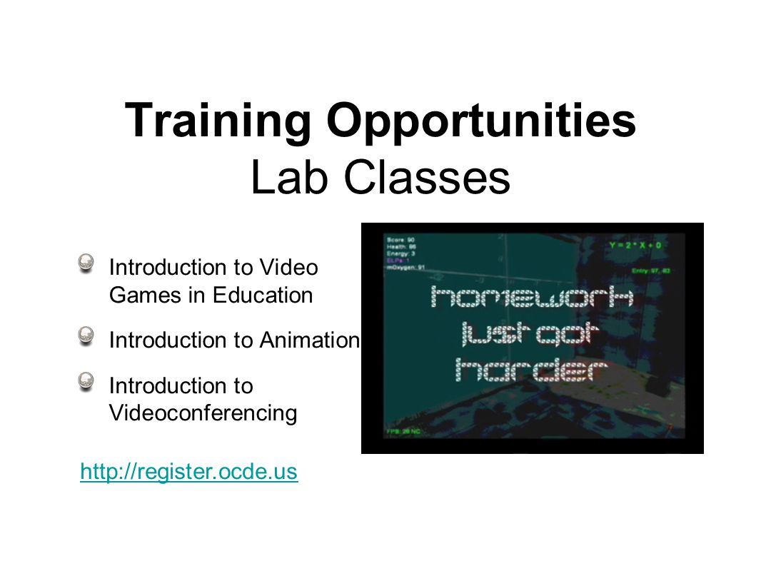 Training Opportunities Lab Classes Introduction to Video Games in Education Introduction to Animation Introduction to Videoconferencing