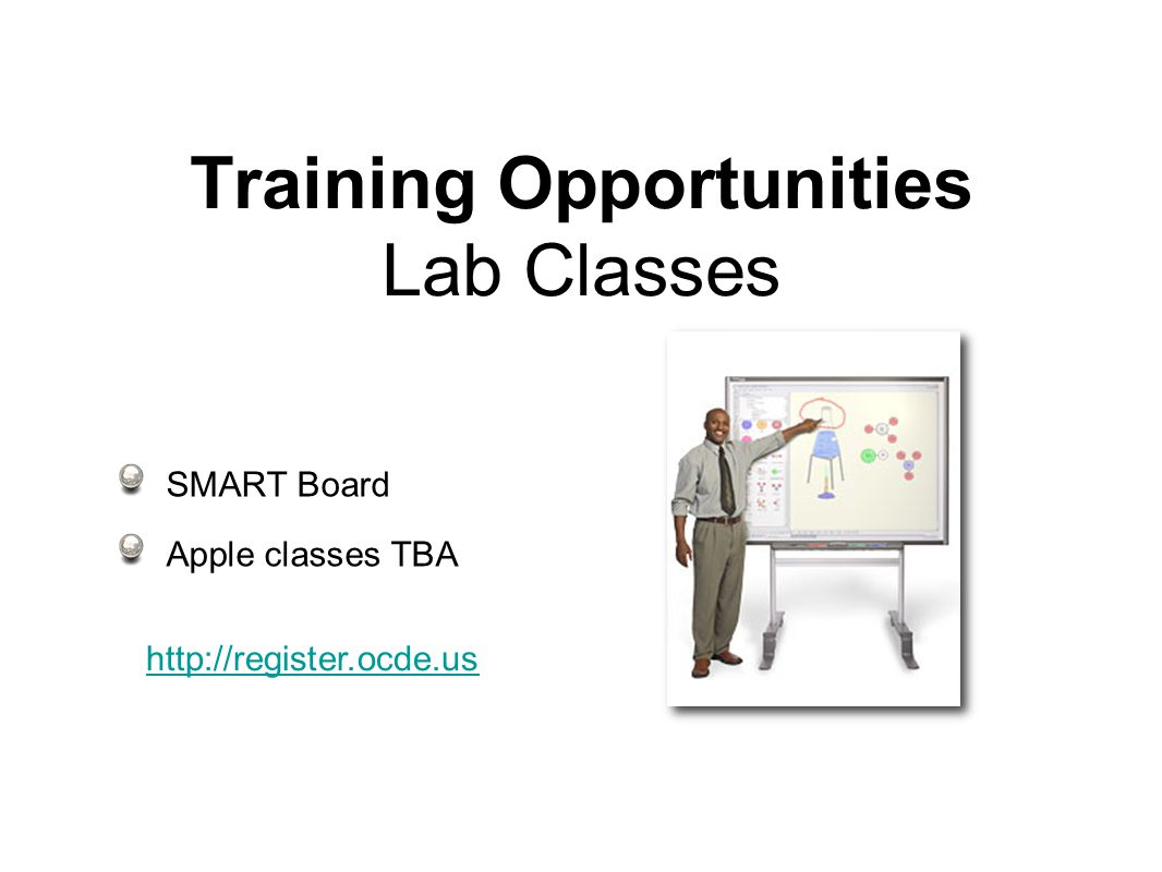 Training Opportunities Lab Classes SMART Board Apple classes TBA