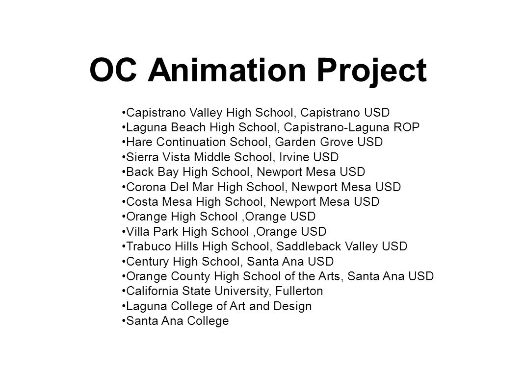 OC Animation Project Quick Start Grant 2 Year Grant from Community College Chancellors Office Create a Career Pathway from Middle School to Industry Adding Up to 20 New Schools http://vcocde.us/animation