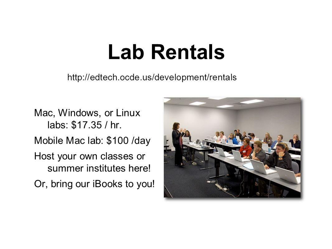 Lab Rentals Mac, Windows, or Linux labs: $17.35 / hr.