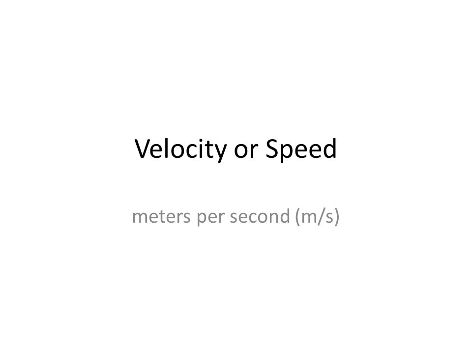 Acceleration meters per second squared (m/s 2 ) or meters per second per second (m/s/s)