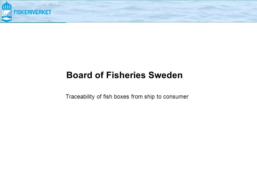 Board of Fisheries Sweden Traceability of fish boxes from ship to consumer