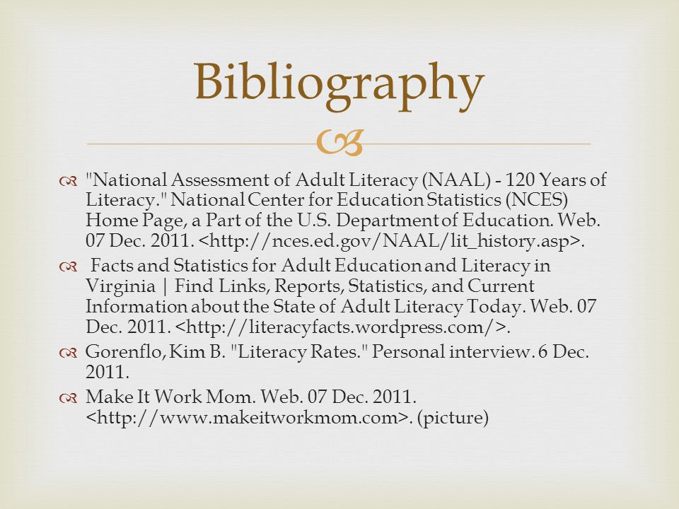   National Assessment of Adult Literacy (NAAL) Years of Literacy. National Center for Education Statistics (NCES) Home Page, a Part of the U.S.