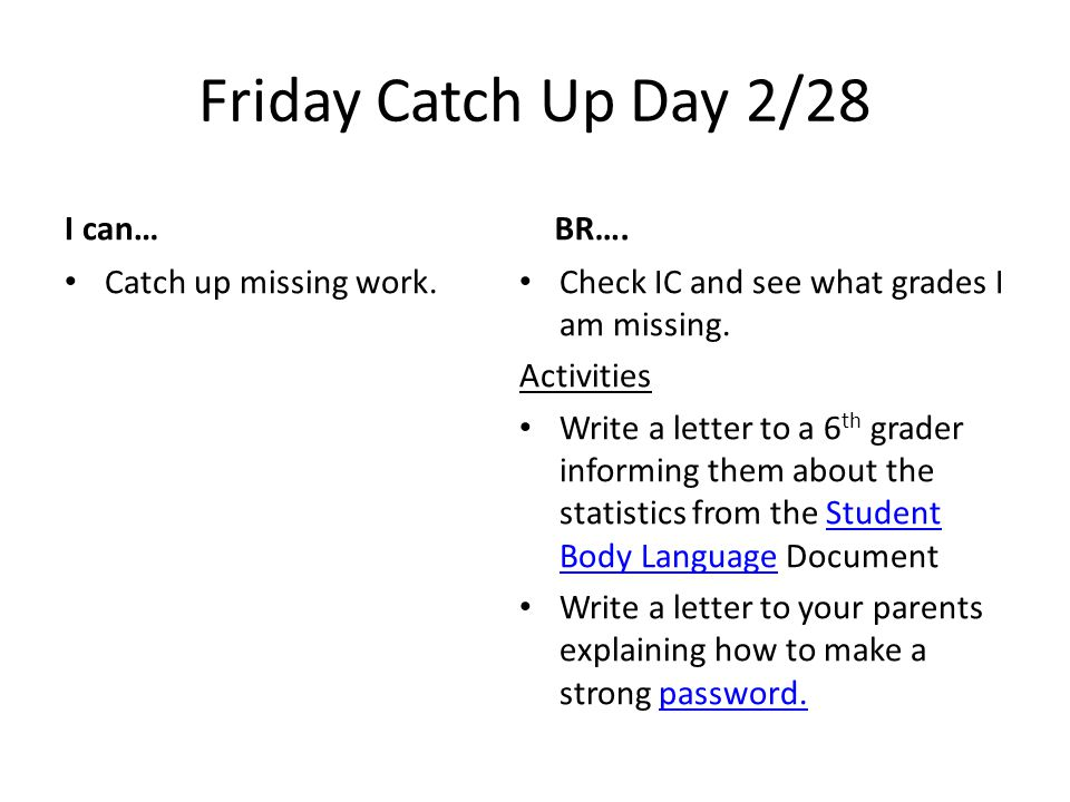 Friday Catch Up Day 2/28 I can… Catch up missing work.