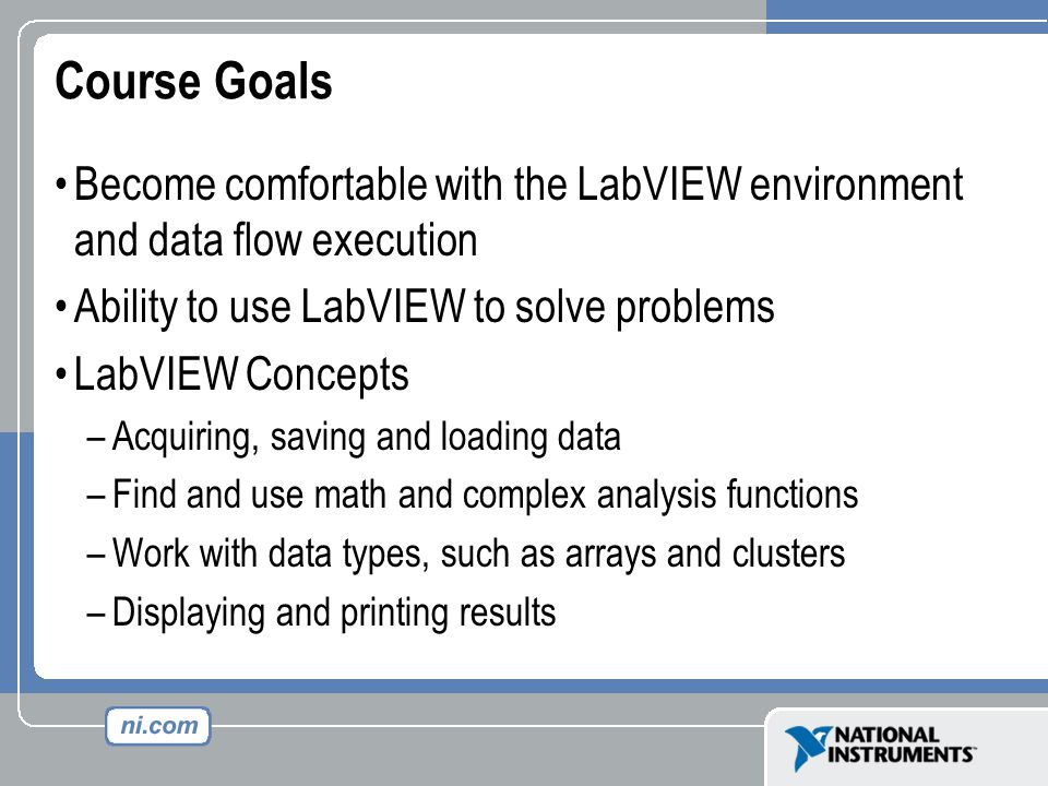 LabVIEW Project Group and organize VIs Hardware and I/O management Manage VIs for multiple targets Build libraries and executables Manage large LabVIEW applications Enable version tracking and management ( LabVIEW»Project»New )